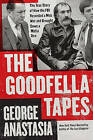 The Goodfella Tapes by George Anastasia (Paperback / softback, 2011)