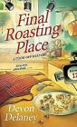 Final Roasting Place by D. Delaney Paperback Book