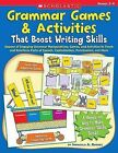 Grammar Games & Activities That Boost Writing Skills  : Dozens of Engaging Grammar Manipulatives, Games, and Activities to Teach and Reinforce Parts of Speech, Capitalization, Punctuation, and More: Grades 2-4 by Immacula A Rhodes (Paperback / softback, 2008)