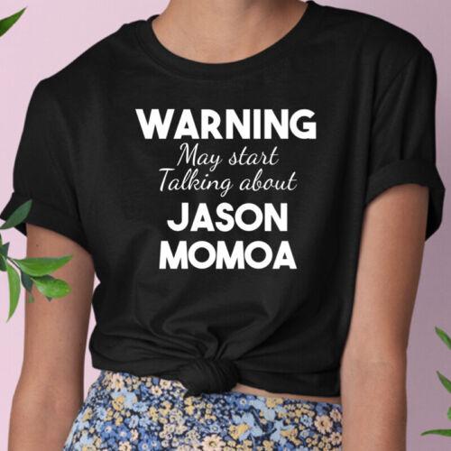 Jason Momoa T-shirt//Avertissement peut commencer à parler de//Funny Novelty//Unisexe