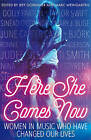 Here She Comes Now: Women in Music Who Have Changed Our Lives by Icon Books Ltd (Paperback, 2016)