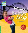 Why Do Bridges Arch? Level 3 Factbook: Level 3 by Rachel Griffiths (Paperback, 2010)