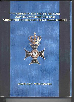 POLAND ORDER THE VIRTUTI MILITARI AND ITS CAVALIERS BOOK, 1792-1992, WESOLOWSKI
