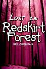 Lost in Redskirt Forest 9781403307521 by Neil Grobman Paperback