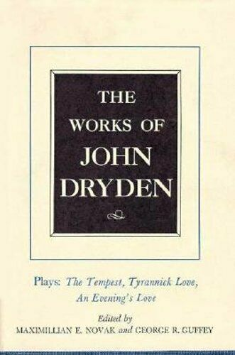 The Works of John Dryden, Volume X: Plays: The Tempest, Tyrannick Love, An: Used