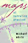 Maps of Narrative Practice by Michael White (Hardback, 2007)