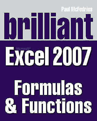 Brilliant Microsoft Excel 2007 Formulas And Functions (Brilliant Excel-ExLibrary
