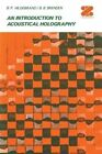 An Introduction to Acoustical Holography by B. P. Hildebrand (Paperback, 2011)