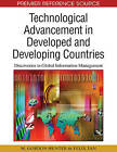 Technological Advancement in Developed and Developing Countries: Discoveries in Global Information Management by IGI Global (Hardback, 2010)