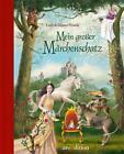 Mein großer Märchenschatz von Hans Christian Andersen, Jacob Grimm und Wilhelm Grimm (2012, Gebundene Ausgabe)