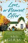 Love, or Nearest Offer by Adele Geras (Hardback, 2016)