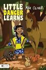 Little Dancer Learns by Max Oliver (Paperback / softback, 2014)