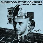 Sherwood At The Controls Vol.1: 1979-1984 von Adrian Sherwood (2015)