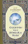 Cuentos para buscar a Dios (Coleccion Libros Singulares) (Spanish Edition) by J