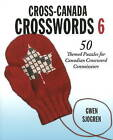 Cross-Canada Crosswords: 50 Themed Puzzles for Canadian Crossword Connoisseurs: No. 6 by Gwen Sjogren (Paperback, 2010)