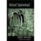 Relational  (e)Pistemologies by Barbara J. Thayer-Bacon (Paperback, 2003)