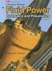 Fluid Power, Laboratory Manual: Hydraulics and Pneumatics by James R Daines (Paperback / softback, 2012)