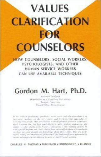 Values Clarification for Counselors : How Counselors, Social Workers,...