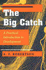Big Catch: A Practical Introduction to Development by A.F. Robertson (Paperback, 1995)