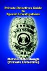 Private Detectives Guide to Special Investigations 9781410726698 McCullough