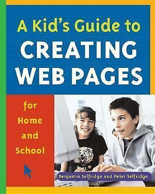 A Kid's Guide to Creating Web Pages for Home and School-ExLibrary