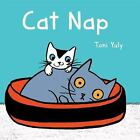 Cat Nap by Toni Yuly (2017, Board Book)