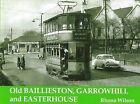 Old Baillieston, Garrowhill and Easterhouse by Rhona Wilson (Paperback, 1997)