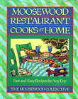 Moosewood Restaurant Cooks at Home: Fast and Easy Recipes for Any Day by The Moosewood Collective (Paperback, 1994)