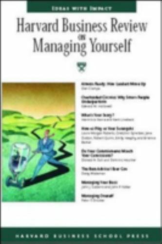 Harvard Business Review on Managing Yourself [Harvard Business Review Paperback 6