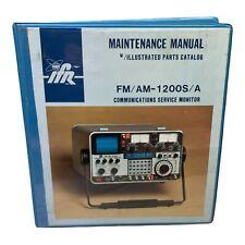 Ifr Fmam 1200sa Communications Service Monitor Maintenance Manual