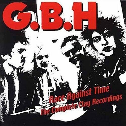 GBH - Race Against Time: Complete Clay Recordings [New CD] UK - Import