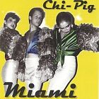 Miami by Chi-Pig (CD, Apr-2004, Chi-Pig Records)