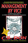Management by Vice, a Humorous Satire on R&d Life in a Fictitious Company by C B Don (Paperback / softback, 2006)
