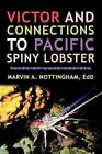 Victor and Connections to Pacific Spiny Lobster 9781450292733 Nottingham