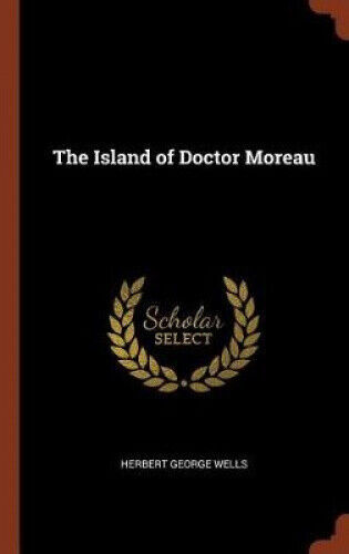 The Island of Doctor Moreau by Herbert George Wells.