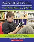 The Reading Zone: How to Help Kids Become Skilled, Passionate, Habitual, Critical Readers by Nancie Atwell (Paperback / softback, 2007)