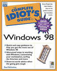 The Complete Idiot's Guide to Microsoft Windows 98 by Paul McFedries (Paperback, 1998)