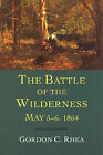 The Battle of the Wilderness, May 5-6, 1864 by Gordon C. Rhea (Paperback, 2004)