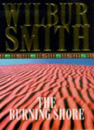 The Burning Shore (Courtneys of Africa) By  Wilbur Smith
