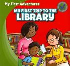 My First Trip to the Library by Katie Kawa (Paperback / softback, 2012)
