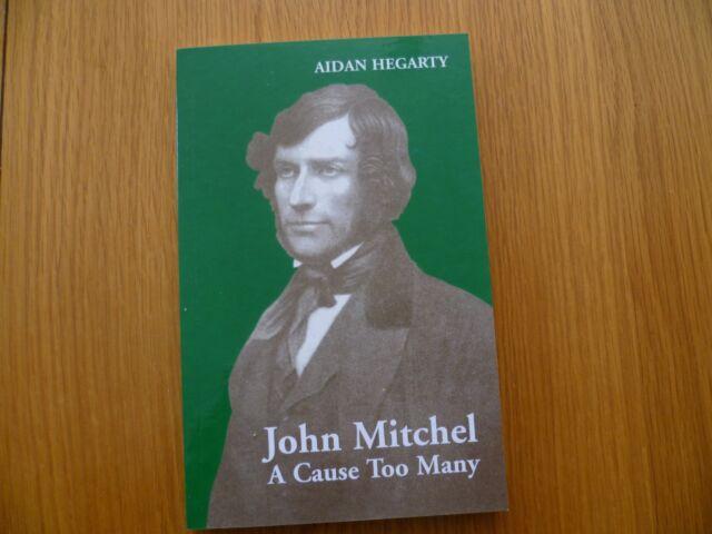 NEW & SIGNED BIOGRAPHY: JOHN MITCHEL IRISH REPUBLICAN