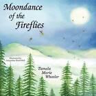 Moondance of the Fireflies by Tamela Marie Wheeler (Paperback / softback, 2011)