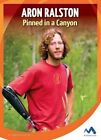 Aron Ralston: Pinned in a Canyon by Roberta Baxter (Hardback, 2016)