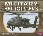 Military Helicopters by Melissa Abramovitz (Hardback, 2012)