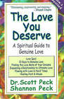 The Love You Deserve: A Spiritual Guide to Genuine Love by Scott Peck, Shannon Peck (Paperback, 2002)