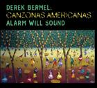 Canzonas Americanas von Alarm Will Sound,Alan Pierson (2013)