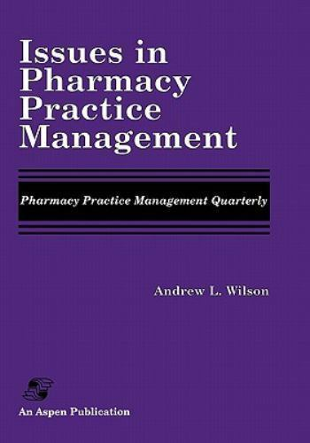 Issues in Pharmacy Practice Management by Andrew L. Wilson (1996, Paperback)