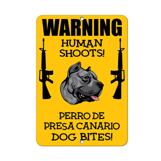 PERRO DE PRESA CANARIO DOG Home protected by Good Lord and Novelty METAL Sign
