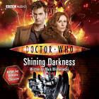 Doctor Who: Shining Darkness by Mark Michalowski (CD-Audio, 2009)