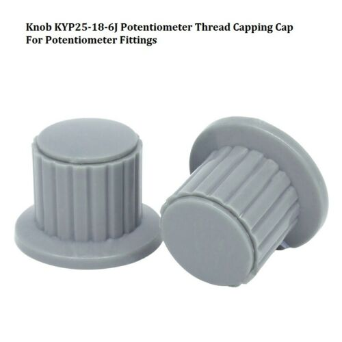 Knob KYP25-18-6J Potentiometer Thread Capping Cap For Potentiometer Fittings